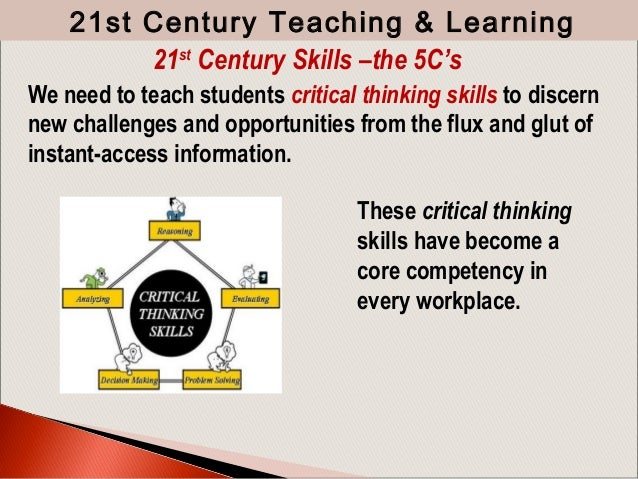 Critical thinking and problem solving skills for the 21st century