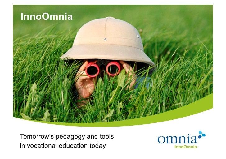 InnoOmniaTomorrow's pedagogy and toolsin vocational education today