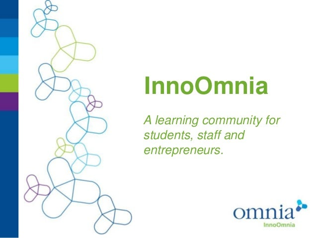 InnoOmniaA learning community forstudents, staff andentrepreneurs.