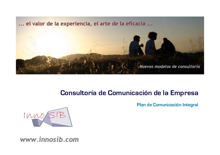 Consultoría de Comunicación de la Empresa                                Plan de Comunicación Integralwww.innosib.com