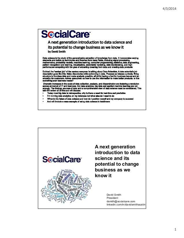4/3/2014 1 By Health Symmetric, Inc. Anextgenerationintroductiontodatascienceand itspotentialtochangebusiness...