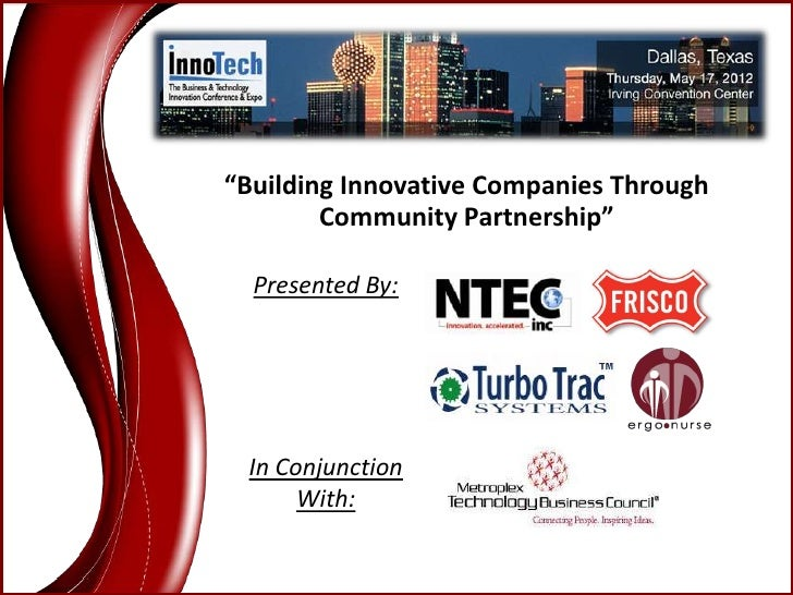 """""""Building Innovative Companies Through        Community Partnership""""  Presented By: In Conjunction      With:"""