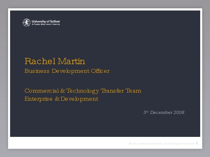 Rachel Martin  Business Development Officer Commercial & Technology Transfer Team Enterprise & Development <ul><li>3 rd  D...