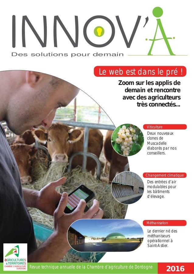 Des solutions pour demain 2016 Zoom sur les applis de demain et rencontre avec des agriculteurs très connectés... Des entr...
