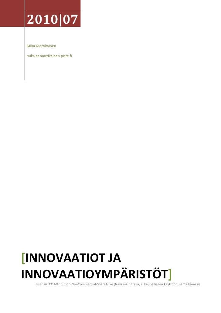2010|07 Mika Martikainen  mika ät martikainen piste fi     [INNOVAATIOT JA INNOVAATIOYMPÄRISTÖT]      Lisenssi: CC Attribu...