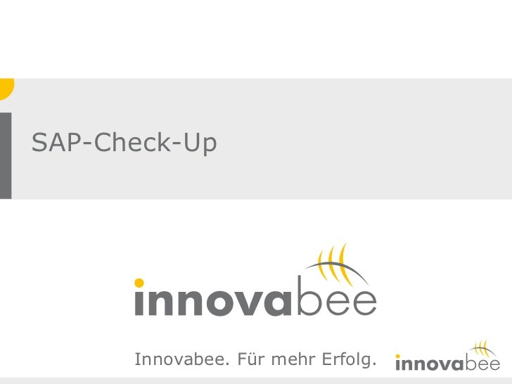 SAP-Check-Up      Innovabee. Für mehr Erfolg.                                    © Innovabee GmbH   -   Seite 1