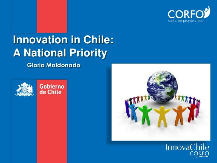 Innovation in Chile:A National Priority  Gloria Maldonado
