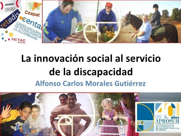 La innovación social al servicio      de la discapacidad   Alfonso Carlos Morales Gutiérrez