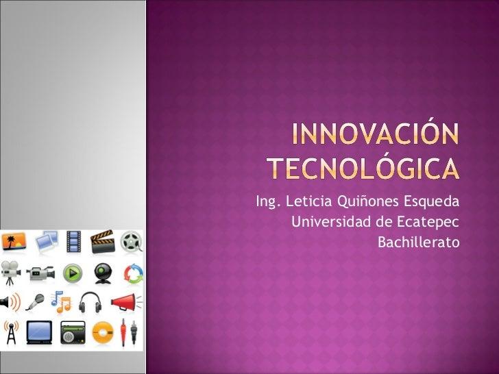Ing. Leticia Quiñones Esqueda Universidad de Ecatepec Bachillerato