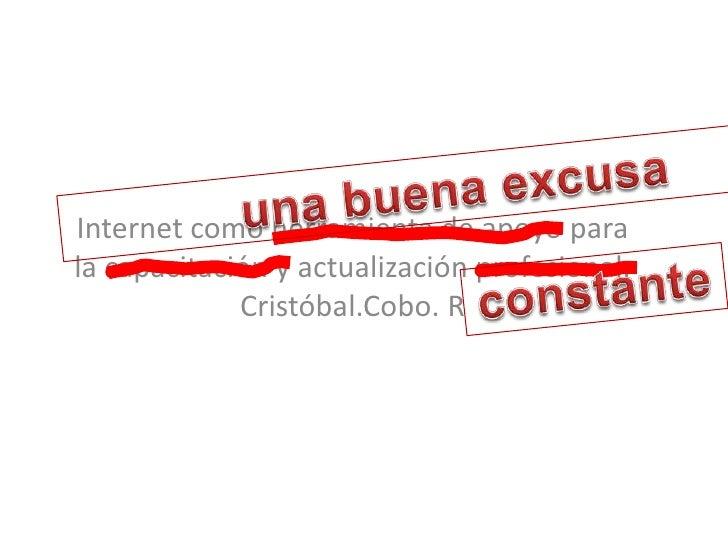 Internet como herramienta de apoyo para la capacitación y actualización profesional.              Cristóbal.Cobo. R