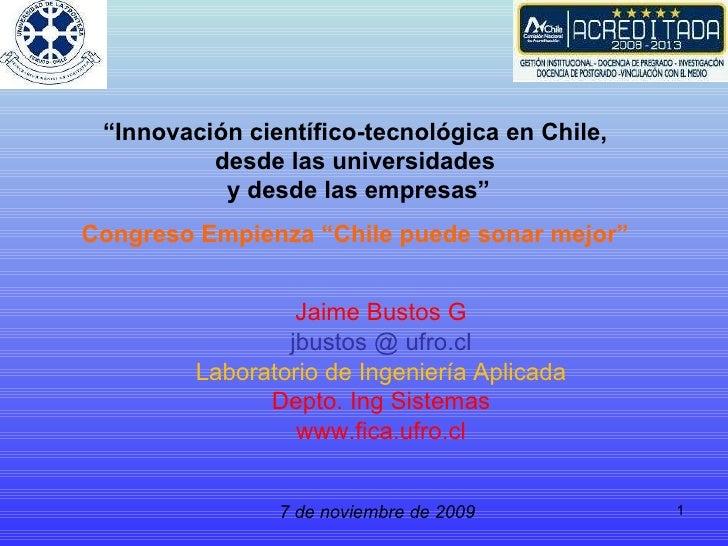 Jaime Bustos G jbustos @ ufro.cl Laboratorio de Ingeniería Aplicada Depto. Ing Sistemas www.fica.ufro.cl 7 de noviembre de...