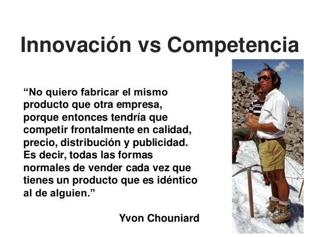 """""""No quiero fabricar el mismo producto que otra empresa, porque entonces tendría que competir frontalmente en calidad, prec..."""