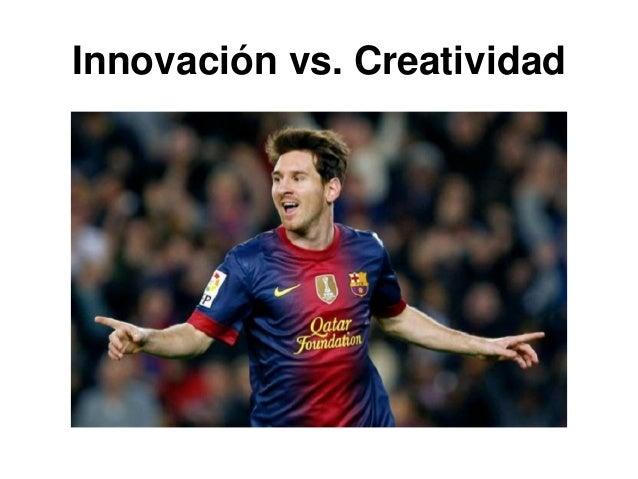 Innovación vs. Creatividad