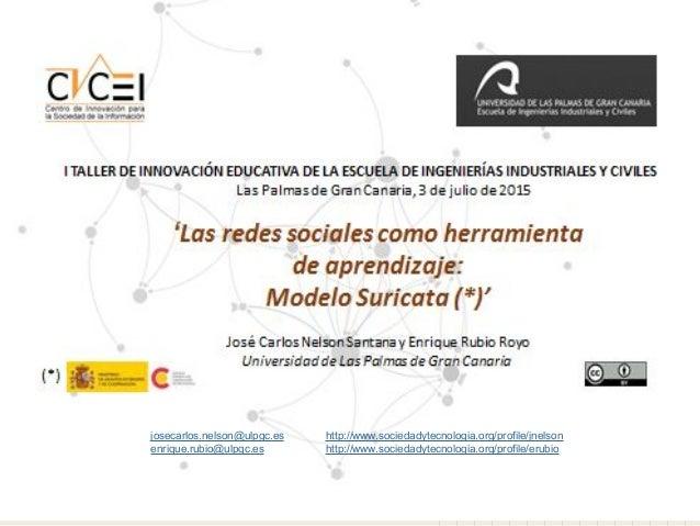 josecarlos.nelson@ulpgc.es http://www.sociedadytecnologia.org/profile/jnelson enrique.rubio@ulpgc.es http://www.sociedadyt...