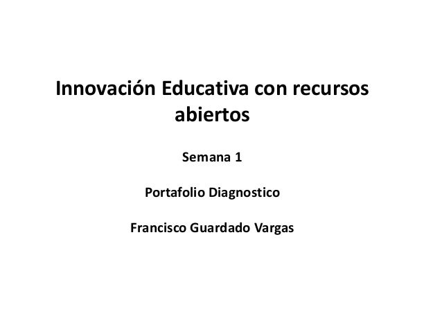 Innovación Educativa con recursos abiertos Semana 1 Portafolio Diagnostico Francisco Guardado Vargas