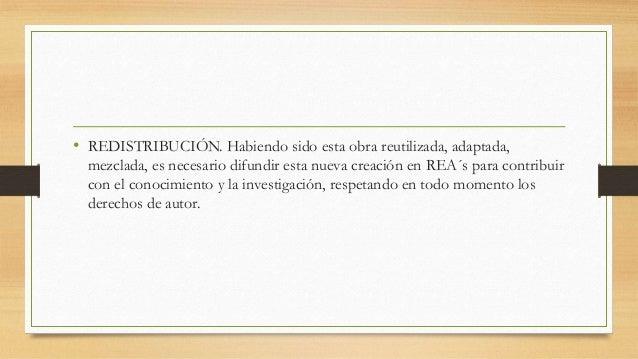 • REDISTRIBUCIÓN. Habiendo sido esta obra reutilizada, adaptada, mezclada, es necesario difundir esta nueva creación en RE...