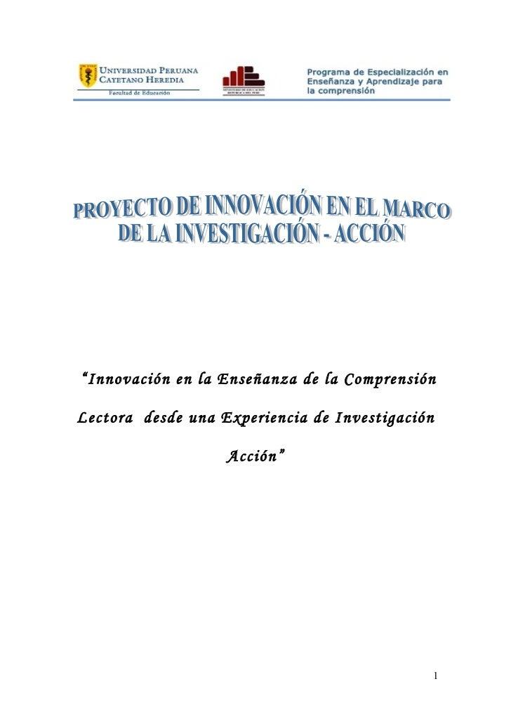 """""""Innovación en la Enseñanza de la ComprensiónLectora desde una Experiencia de Investigación                   Acción""""     ..."""