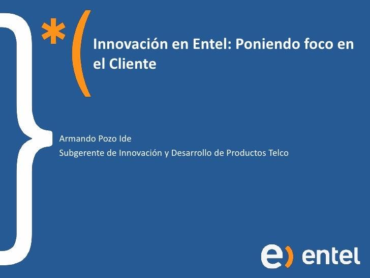 Innovación en Entel: Poniendo foco en el Cliente