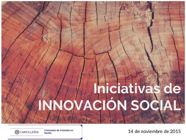 Iniciativas de INNOVACIÓN SOCIAL 14 de noviembre de 2015