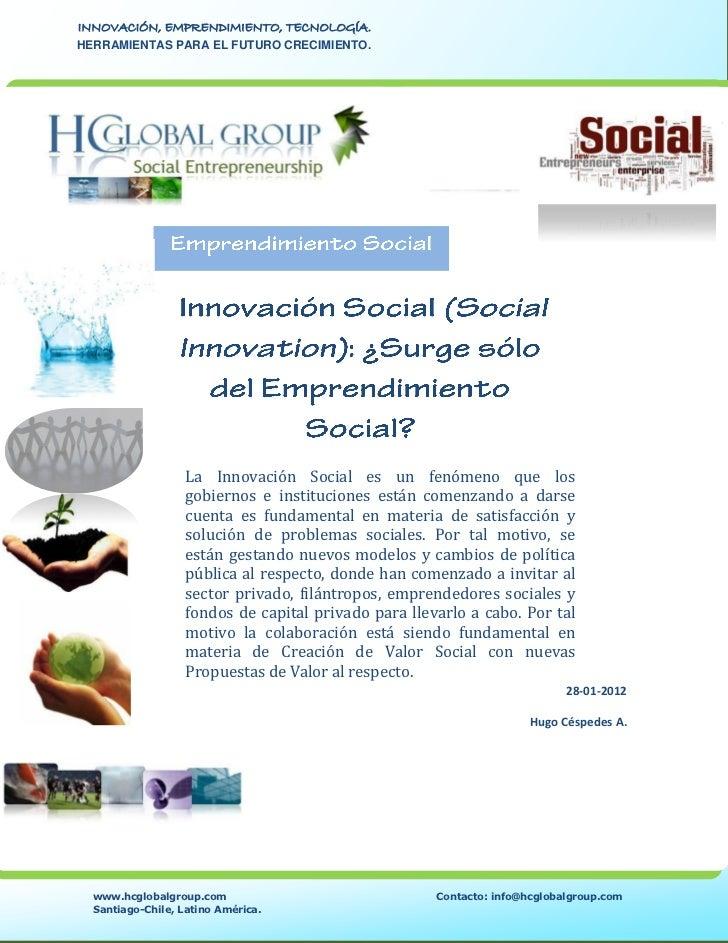 INNOVACIÓN, EMPRENDIMIENTO, TECNOLOGÍA.HERRAMIENTAS PARA EL FUTURO CRECIMIENTO.                   La Innovación Social es ...