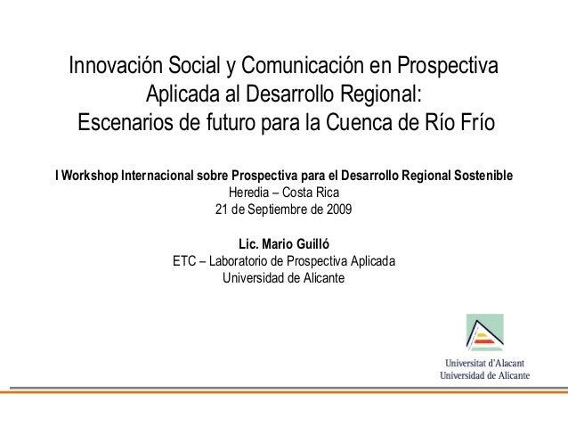 Innovación Social y Comunicación en Prospectiva Aplicada al Desarrollo Regional: Escenarios de futuro para la Cuenca de Rí...