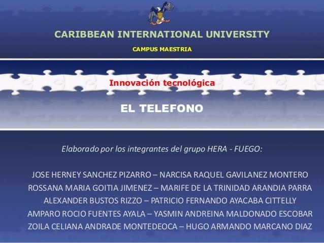 EL TELEFONO Elaborado por los integrantes del grupo HERA - FUEGO: JOSE HERNEY SANCHEZ PIZARRO – NARCISA RAQUEL GAVILANEZ M...
