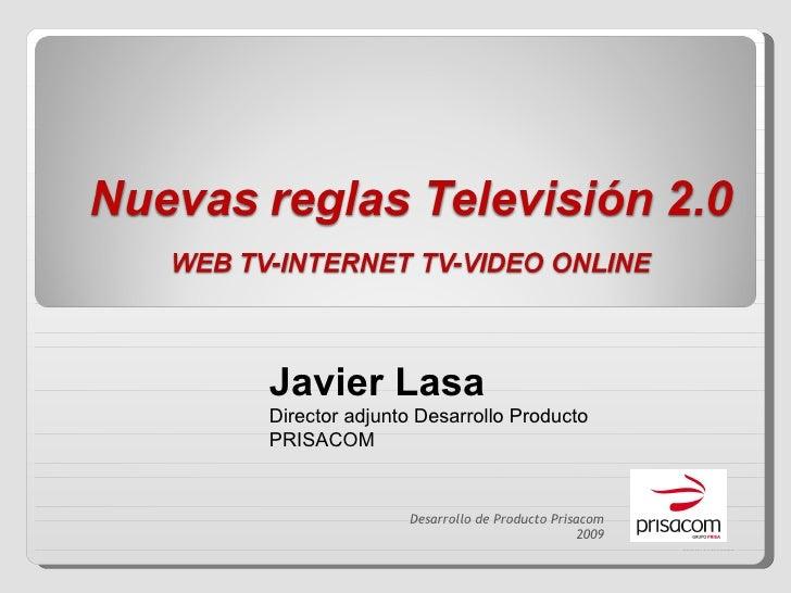 Desarrollo de Producto Prisacom 2009 Javier Lasa Director adjunto Desarrollo Producto PRISACOM