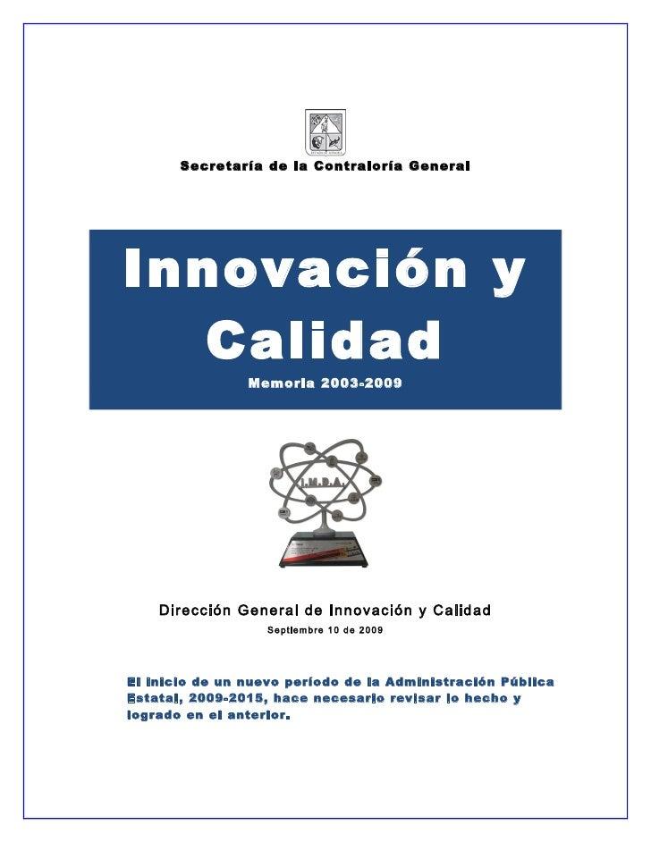 Secretaría de la Contraloría General     Innovación y    Calidad                 Memoria 2003-2009         Dirección Gener...