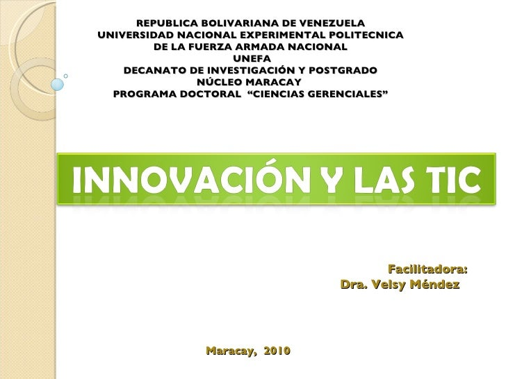 REPUBLICA BOLIVARIANA DE VENEZUELA UNIVERSIDAD NACIONAL EXPERIMENTAL POLITECNICA DE LA FUERZA ARMADA NACIONAL UNEFA DECANA...