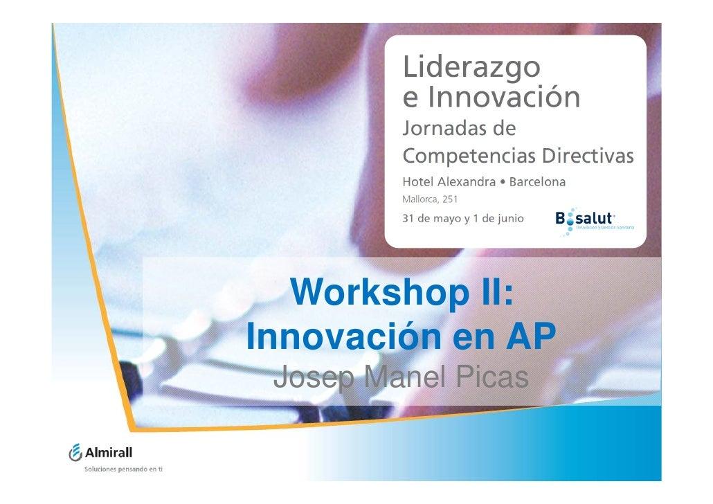 Workshop II:Innovación en AP Josep Manel Picas