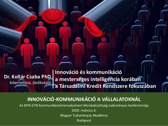 Innováció és kommunikáció a mesterséges intelligencia korában a Társadalmi Kredit Rendszere fókuszában INNOVÁCIÓ-KOMMUNIKÁ...