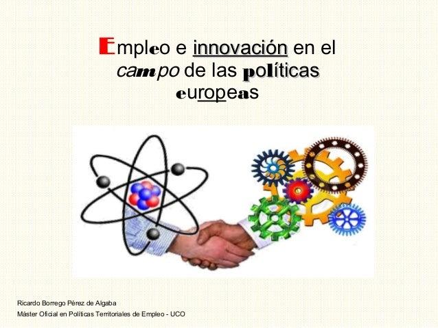 E mpleo e innovación en el                                 campo de las políticas                                      eur...
