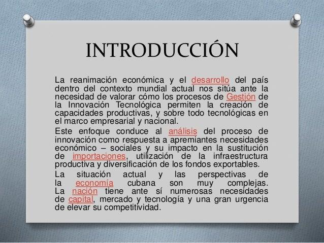 INTRODUCCIÓN La reanimación económica y el desarrollo del país dentro del contexto mundial actual nos sitúa ante la necesi...