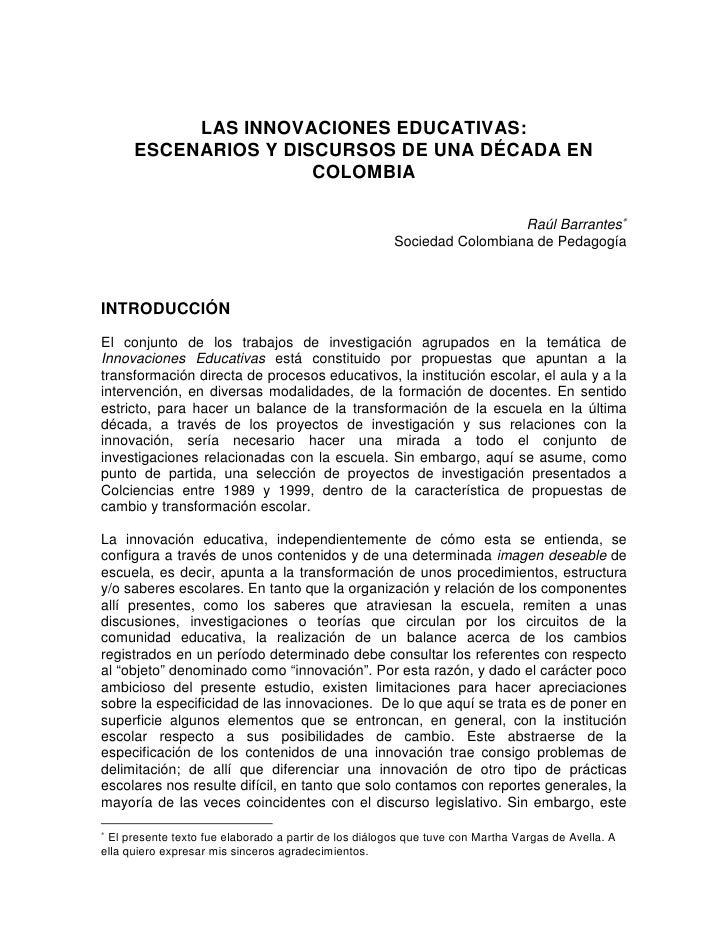 LAS INNOVACIONES EDUCATIVAS:       ESCENARIOS Y DISCURSOS DE UNA DÉCADA EN                       COLOMBIA                 ...
