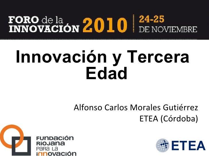 Alfonso Carlos Morales Gutiérrez ETEA (Córdoba) Innovación y Tercera Edad