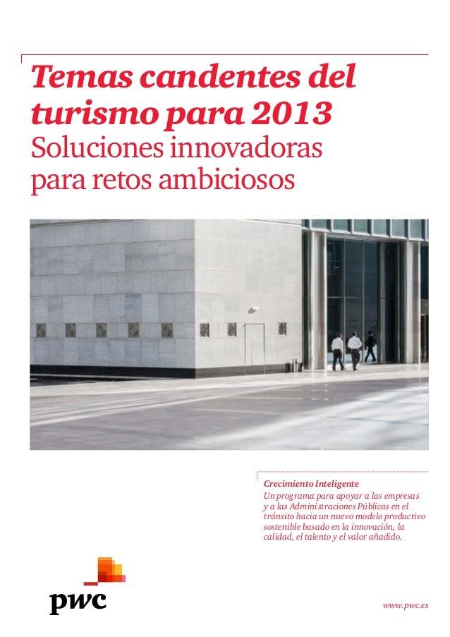 www.pwc.es Temas candentes del turismo para 2013 Soluciones innovadoras para retos ambiciosos Un programa para apoyar a la...