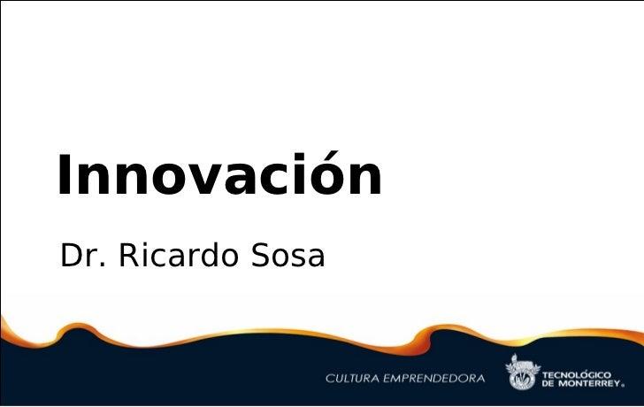 InnovaciónDr. Ricardo Sosa