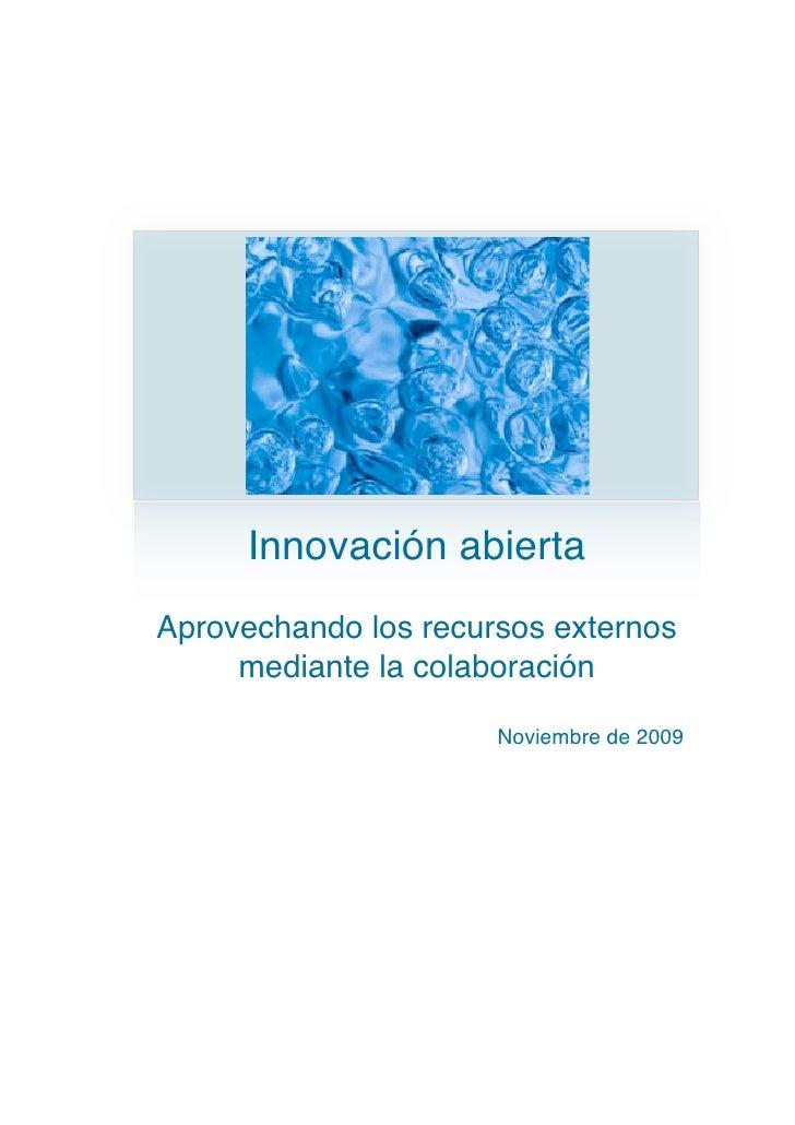 Innovación abierta Aprovechando los recursos externos      mediante la colaboración                        Noviembre de 20...