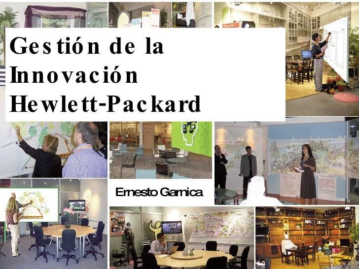 Ernesto Garnica Gestión de la Innovación  Hewlett-Packard