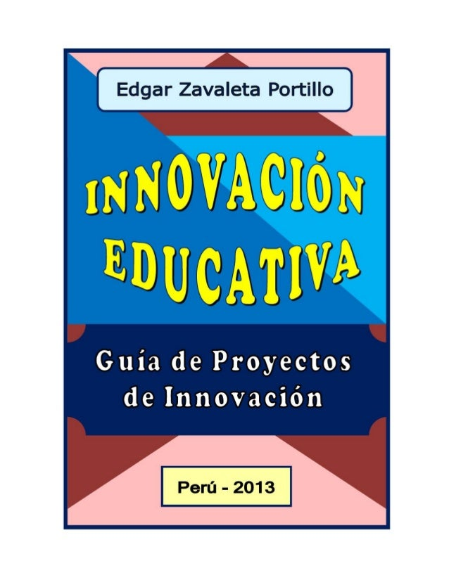 Innovación Educativa Edgar Zavaleta Portillo 2014