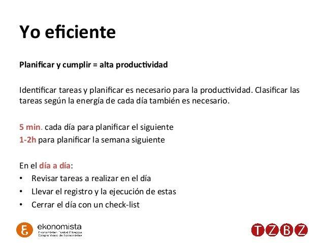 Yo  eficiente   Planificar  y  cumplir  =  alta  produc^vidad      IdenRficar  tareas  y  planificar ...