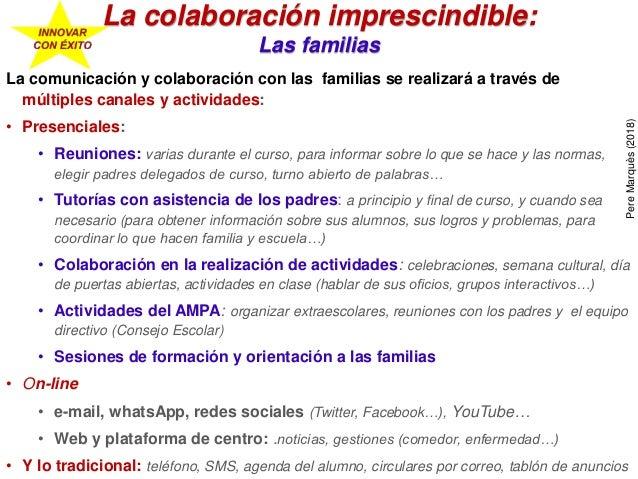 La comunicación y colaboración con las familias se realizará a través de múltiples canales y actividades: • Presenciales: ...