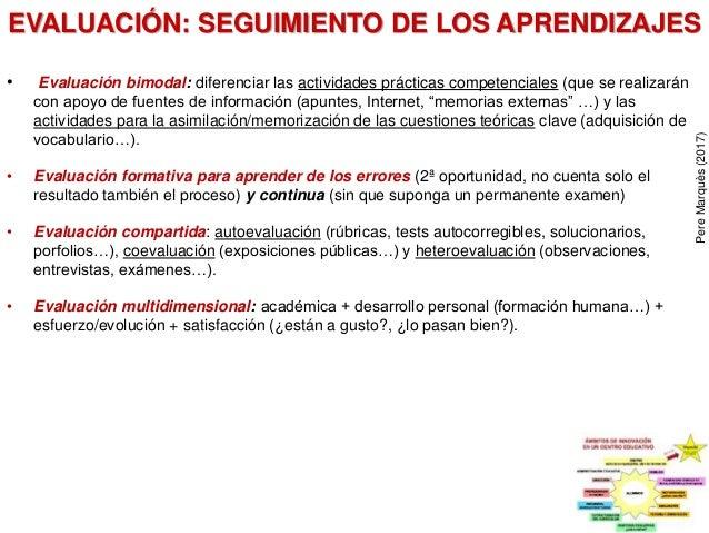 EVALUACIÓN: SEGUIMIENTO DE LOS APRENDIZAJES • Evaluación bimodal: diferenciar las actividades prácticas competenciales (qu...