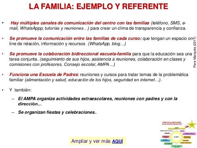 LA FAMILIA: EJEMPLO Y REFERENTE • Hay múltiples canales de comunicación del centro con las familias (teléfono, SMS, e- mai...