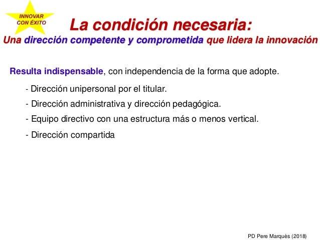 La condición necesaria: Una dirección competente y comprometida que lidera la innovación Resulta indispensable, con indepe...