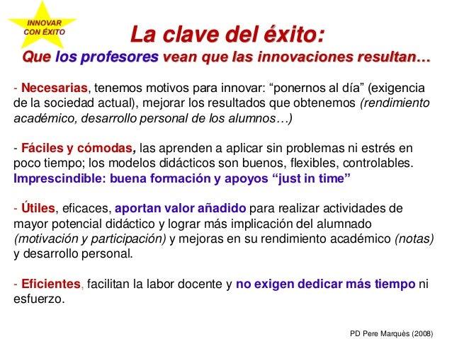 """La clave del éxito: Que los profesores vean que las innovaciones resultan… - Necesarias, tenemos motivos para innovar: """"po..."""