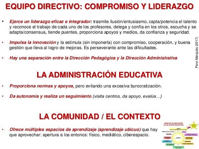 EQUIPO DIRECTIVO: COMPROMISO Y LIDERAZGO • Ejerce un liderazgo eficaz e integrador: trasmite ilusión/entusiasmo, capta/pot...