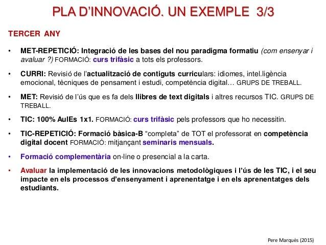TERCER ANY • MET-REPETICIÓ: Integració de les bases del nou paradigma formatiu (com ensenyar i avaluar ?) FORMACIÓ: curs t...