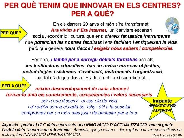 """Aquesta """"posta al dia"""" dels centres és una INNOVACIÓ D'ACTUALITZACIÓ, que segueix l'estela dels """"centres de referència"""". A..."""