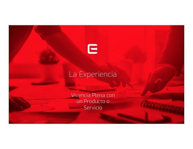 Innovación en la Experiencia del Cliente - Innovation Day - TAU - 2018 Slide 3